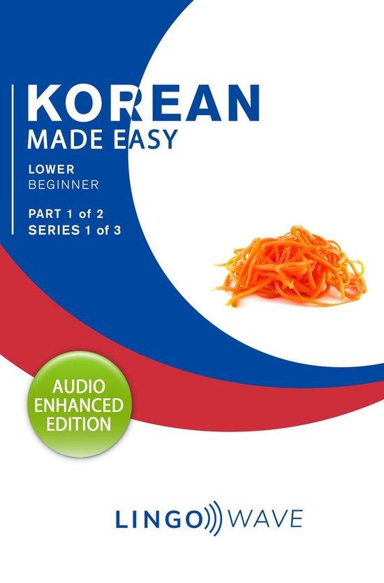 Korean Made Easy - Lower Beginner - Part 1 of 2 - Series 1 of 3