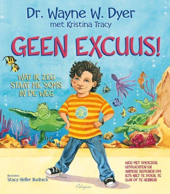 Geen excuus! - Wayne W. Dyer | Fthsonline.com