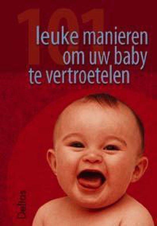 Cover van het boek '101 leuke manieren om uw baby te vertroetelen' van A. Somers