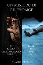 Bundle dei Misteri di Riley Paige: Il Killer dell'Orologio (#4) e Killer per Caso (#5)