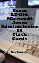 Exam AZ-104: Microsoft Azure Administrator 55 Flash Cards