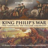 King Philip's War : The Natives vs. The English Colonists - US History Lessons | Children's American Revolution History