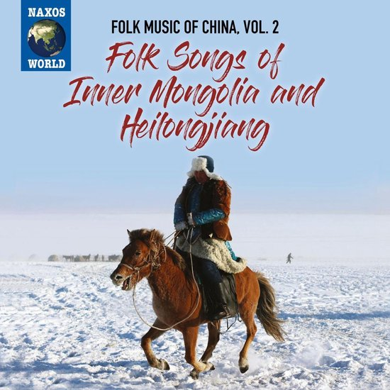 Folk Music Of China, Vol. 2 - Inner Mongolia And H