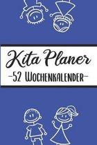 Kita Kalender -52 Wochenplan-: Erzieherplaner 2019 2020 - Terminkalender A5, Kindergarten & Kita Planer, Kalender
