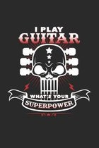 I play guitar superpower: 6x9 Guitar - grid - squared paper - notebook - notes