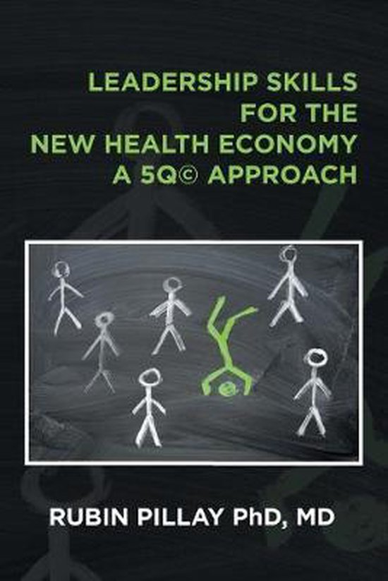 Leadership Skills for the New Health Economy a 5Q(c) Approach