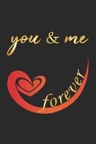 You & Me forever: Notizbuch, Notizheft, Notizblock - Geschenk-Idee zum Valentinstag - Karo - A5 - 120 Seiten
