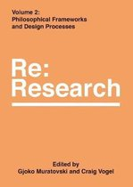 Philosophical Frameworks and Design Processes: Re