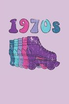 1970s Roller Skates Notebook: Cool & Funky 70s Roller Skating Notebook - Retro Vintage Repeat - Purple Cyan Blue Hot Pink