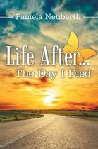 Life After ... the Day I Died