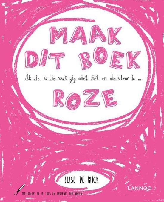 Boek cover Ik zie, ik zie wat jij niet ziet en de kleur is ... roze van Elise de Rijck (Hardcover)
