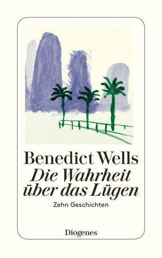 Boek cover Die Wahrheit über das Lügen van Benedict Wells (Paperback)