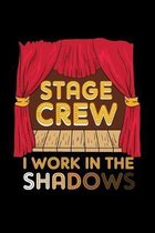 Stage Crew I Work In The Shadows: Unique Acting Notebook 6''x9'' Notepad Actors Statist Drama Lovers Checkered