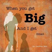 When You Get Big and I Get Small