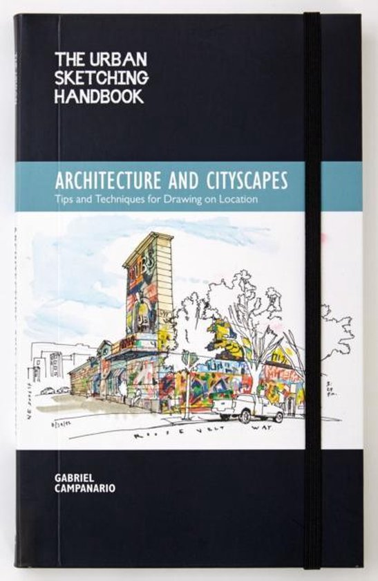 The Urban Sketching Handbook Architecture and Cityscapes: Tips and Techniques for Drawing on Location