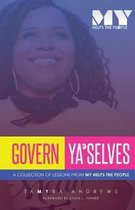 Govern Ya'Selves: A Collection of Lessons From My Helps the People