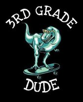 3rd Grade Dude: Dinosaur Notebook for Boys - 7.5 x 9.25 in (19.05 x 23.5 cm) 100 Pages Wide Ruled Composition Notebook