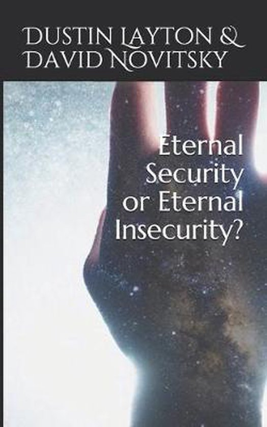 Eternal Security or Eternal Insecurity?