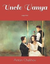 Uncle Vanya: Large Print