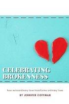 Celebrating Brokenness