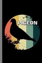 Pigeon: Birds Flying Pets Wildlife Forest Birdwatching Gift For Birdwatchers (6''x9'') Dot Grid Notebook To Write In