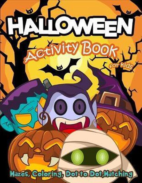 Halloween Activity Book for Kids: Mazes, Coloring, Dot to Dot, Matching