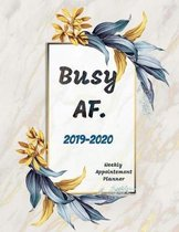 Busy AF. 2019-2020: Dated 8.5 x 11 Calendar With To-Do List Notebook