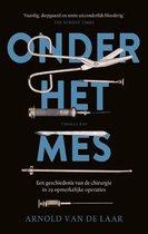 Boek cover Onder het mes van Arnold van de Laar (Paperback)