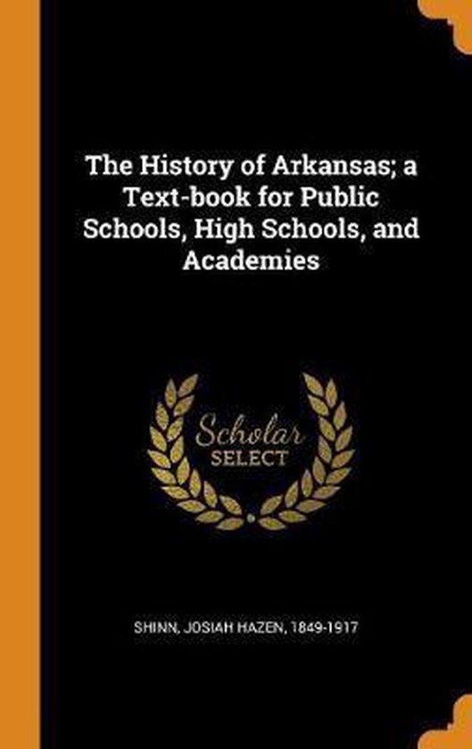 The History of Arkansas; A Text-Book for Public Schools, High Schools, and Academies