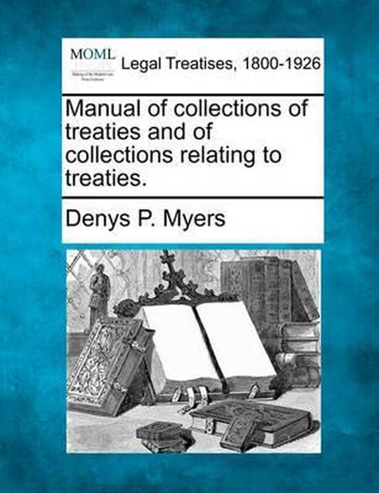 Boek cover Manual of Collections of Treaties and of Collections Relating to Treaties. van Denys Peter Myers (Paperback)