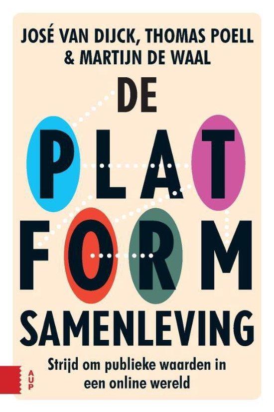 De platformsamenleving - José van Dijck |