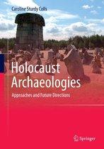 Holocaust Archaeologies
