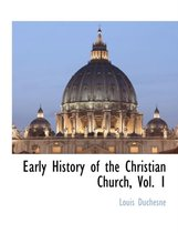 Early History of the Christian Church, Vol. 1