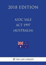 Aidc Sale ACT 1997 (Australia) (2018 Edition)