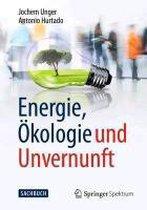 Energie, OEkologie Und Unvernunft