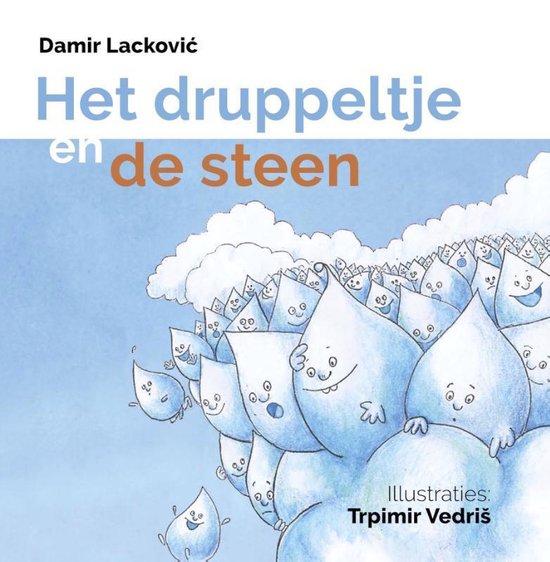 Kroatische literatuur in Nederland 12 - Het druppeltje en de steen - Damir Lacković pdf epub
