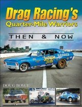 Drag Racing's Quarter-Mile Warriors Then and Now