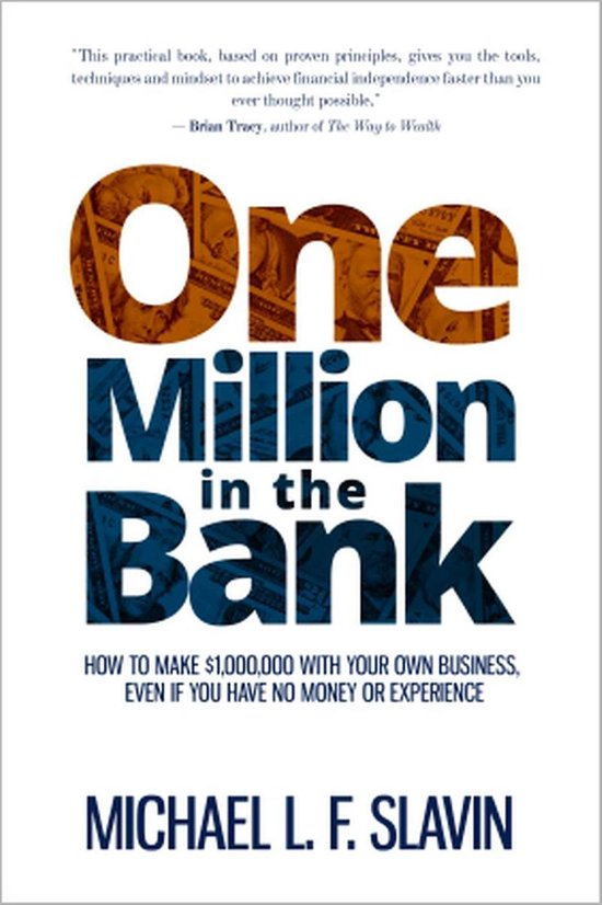 Boek cover One Million in the Bank: How To Make $1,000,000 With Your Own Business, Even If You Have No Money Or Experience van Michael Slavin (Onbekend)