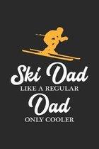 Ski Dad Like a Regular Dad Only Cooler: Lustiger Ski-Wintersport und Bier-Vater Notizbuch liniert DIN A5 - 120 Seiten f�r Notizen, Zeichnungen, Formel