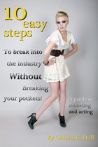 10 Easy Steps to Break Into the Industry Without Breaking Your Pockets! VOL.I