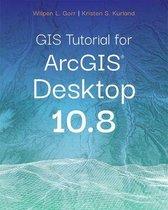 Boek cover GIS Tutorial for ArcGIS Desktop 10.8 van Wilpen L. Gorr