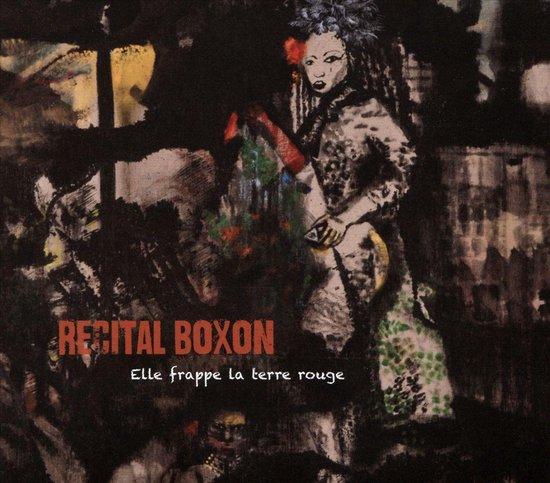 Rlcital Boxon - Elle Frappe La Terre Rouge