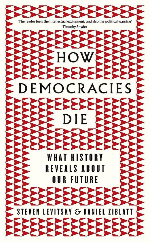 Boek cover How Democracies Die: The International Bestseller van Daniel Ziblatt (Paperback)