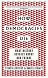 How Democracies Die: The International Bestseller