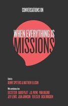 Conversations on When Everything Is Missions