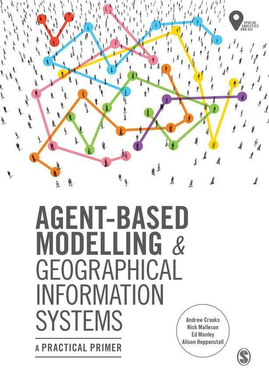 Boek cover Agent-Based Modelling and Geographical Information Systems van Andrew Crooks (Onbekend)
