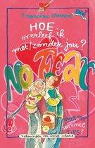 Boek cover Hoe overleef ik 7 - Hoe overleef ik met/zonder jou? van Francine Oomen