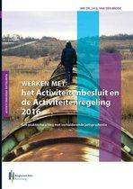 Werken met het activiteitenbesluit en de activiteitenregeling