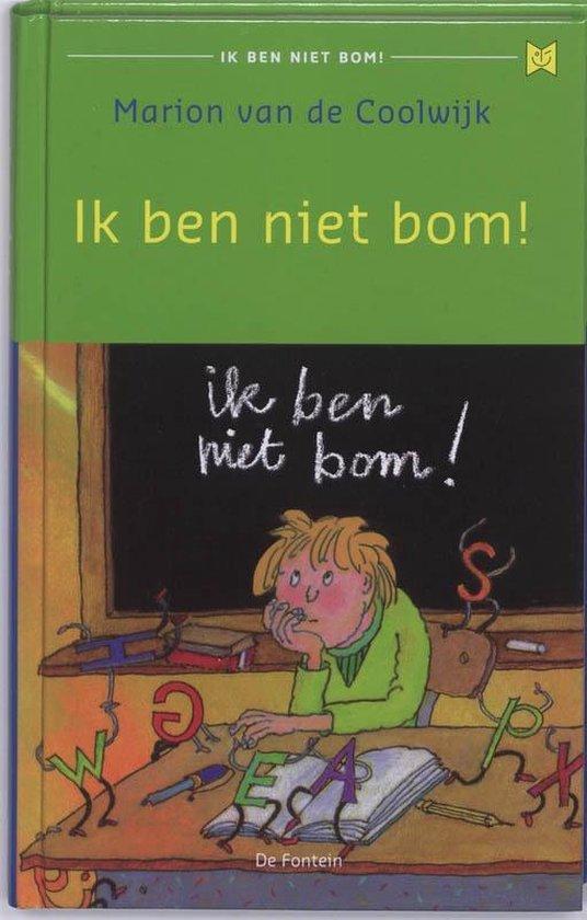 Boek cover Ik ben niet bom! 1 -   Ik ben niet bom! van Marion van de Coolwijk (Hardcover)