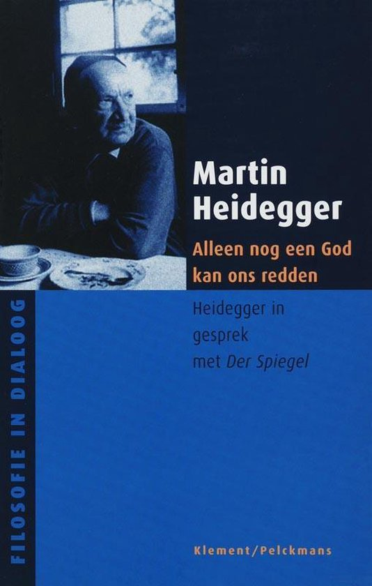Boek cover Filosofie in dialoog  -   Alleen een god kan ons nog redden van M. Heidegger (Paperback)